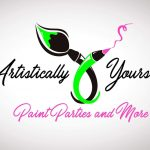 Artistically Yours, Paint Party and More